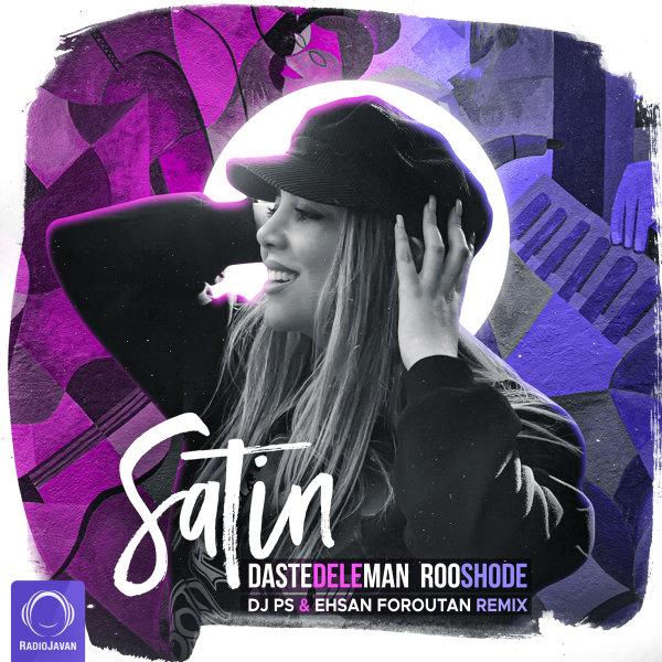 Satin - Daste Dele Man Roo Shode ( Remix)
