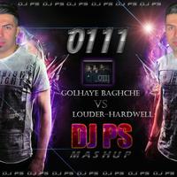 0111 Band Vs. Hardwell - 'Golhaye Baghcheh Vs. Louder (DJ PS Mashup)'