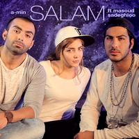 A-Min - 'Salam (Ft Masoud Sadeghloo)'
