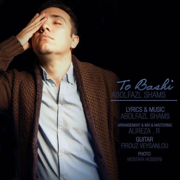 Abolfazl Shams - 'To Bashi'