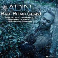Adin - 'Barf Bebar (Remix)'