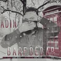 Adin - 'Barf Bebar'