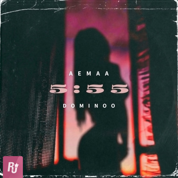 Aemaa - 5:55 (Ft Dominoo)