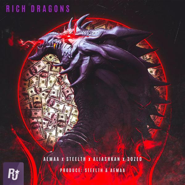 Aemaa - Rich Dragons (Ft Steelth, Ali Ashkan, & 30Zed)