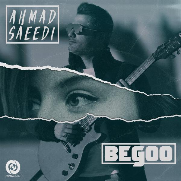 Ahmad Saeedi - 'Begoo'