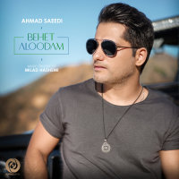 Ahmad Saeedi - 'Behet Aloodam'