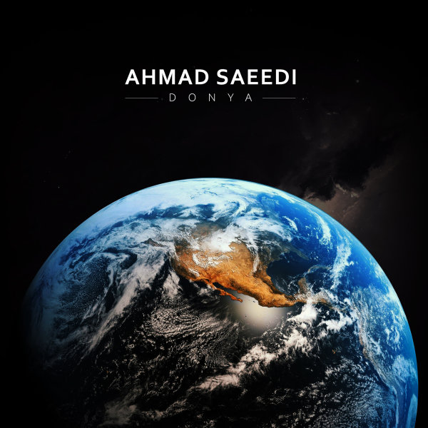 Ahmad Saeedi - Donya Song | احمد سعیدی دنیا'