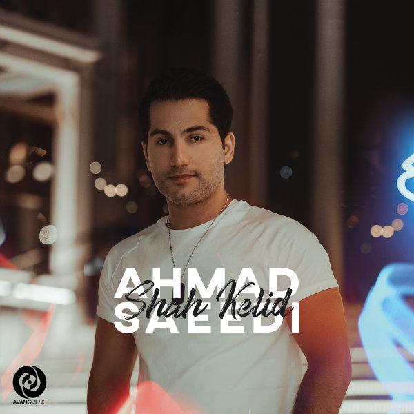 Ahmad Saeedi - 'Shah Kelid'