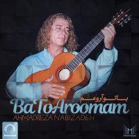 Ahmadreza Nabizadeh - 'Ba To Aroomam'