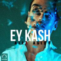 Alex Asli - 'Ey Kash'
