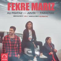 Ali Pishtaz & Arvin - 'Fekre Mariz (Ft Parastoo)'