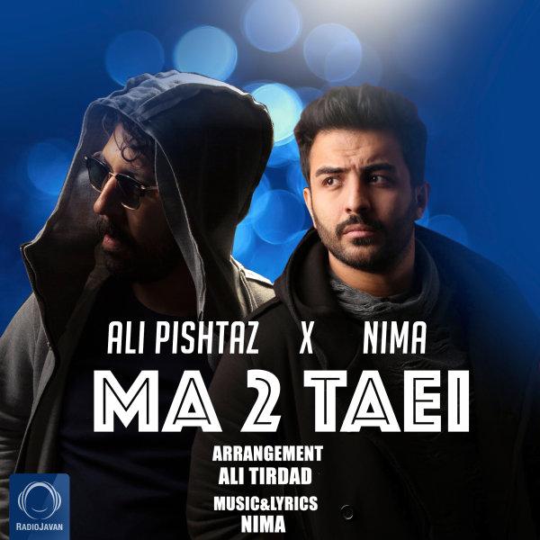 Ali Pishtaz & Nima - Ma 2 Taei