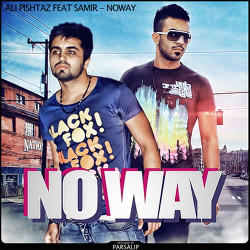 Ali Pishtaz - 'No Way (Ft Samir)'