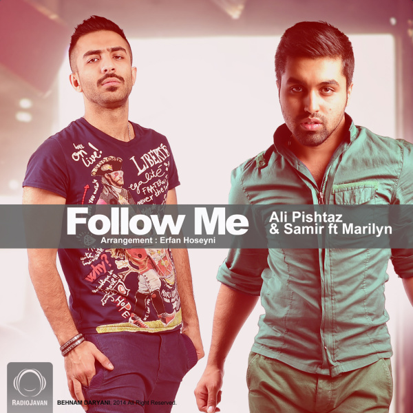 Ali Pishtaz & Samir - 'Follow Me (Ft Marilyn)'