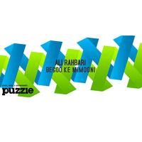Ali Rahbari - 'Begoo Ke Midooni (Puzzle Radio Edit)'