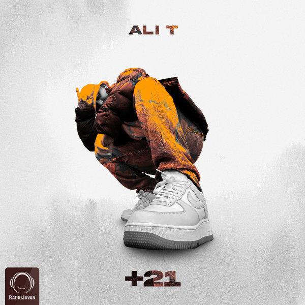 Ali T - '+21 (Ft Koorosh & XWhisky)'