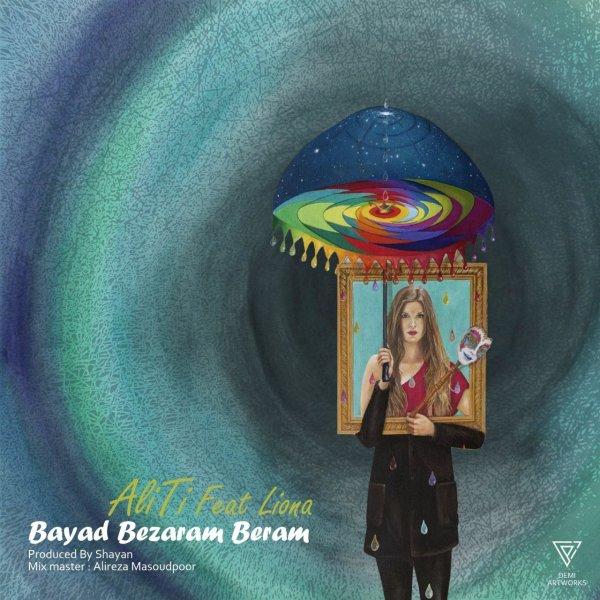 Ali T - 'Bayad Bezaram Beram (Ft Liona)'
