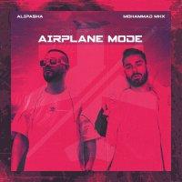 Alipasha & Mohammad Mhx - 'Airplane Mode'