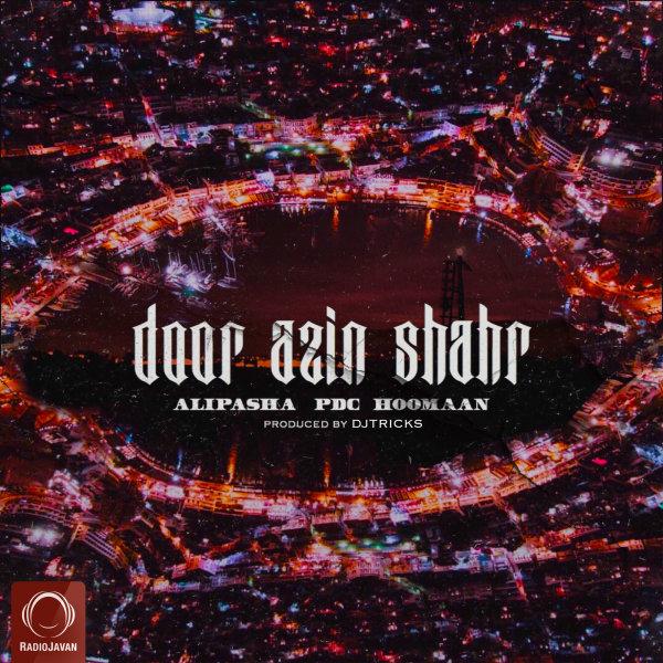Alipasha, PDC, & Hoomaan - 'Door Azin Shahr'