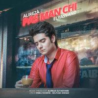 Alireza Elyasvand - 'Pas Man Chi'