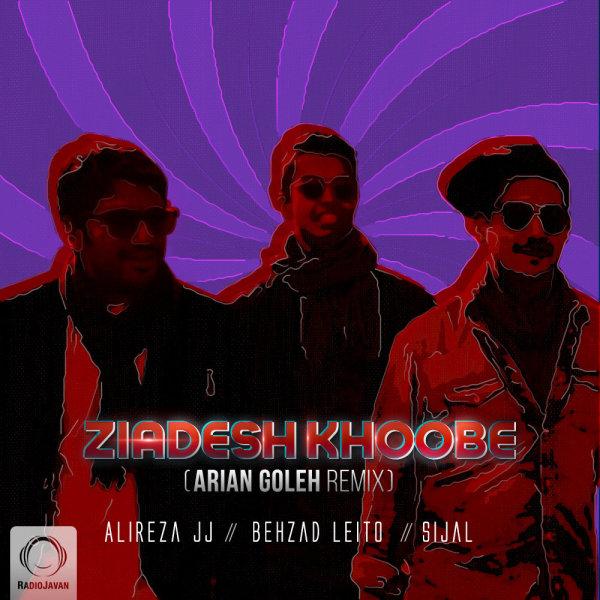 Alireza JJ, Sijal, & Behzad Leito - 'Ziadesh Khoobe (Arian Goleh Remix)'