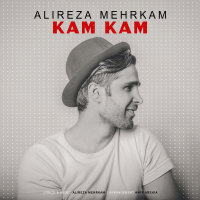 Alireza Mehrkam - 'Kam Kam'