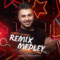 Alireza Talischi - 'Remix Medley 1'