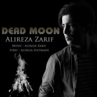 Alireza Zarif - 'Dead Moon'