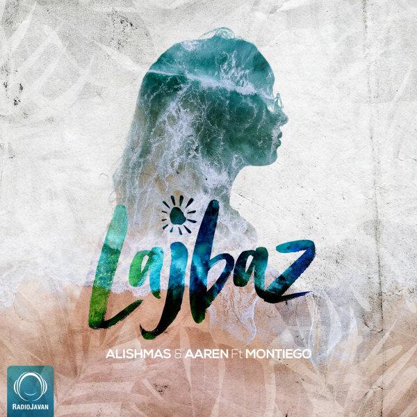 Alishmas & Aaren - 'Lajbaz (Ft Montiego)'