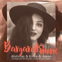 Alishmas, Kimia, & Aaren - 'Bargard Khone'