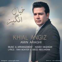 Amin Araghi - 'Khial Angiz'