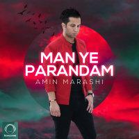 Amin Marashi - 'Man Ye Parandam'