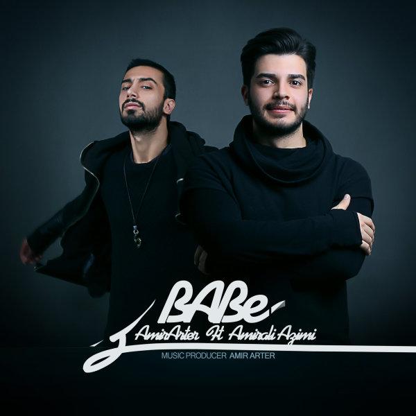 Amir Arter - 'Babe (Ft Amirali Azimi)'