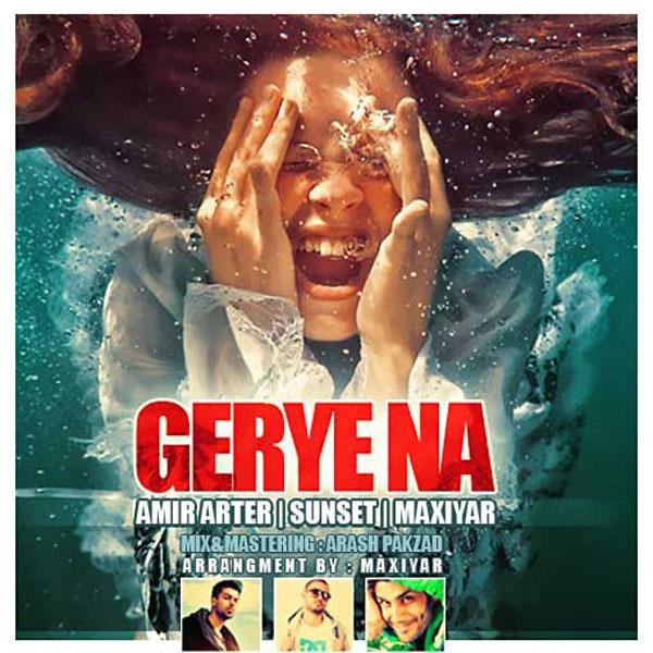 Amir Arter - 'Gerye Na (Ft Ali Sunset & Maxiyar)'
