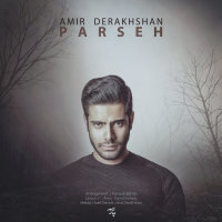 Amir Derakhshan - 'Parseh'