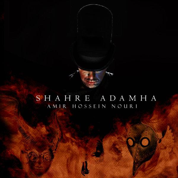 Amir Hossein Nouri - Shahre Adamha