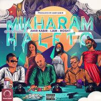 Amir Kabir - 'Mikharam Haleto (Ft I-Jam & Mosht)'