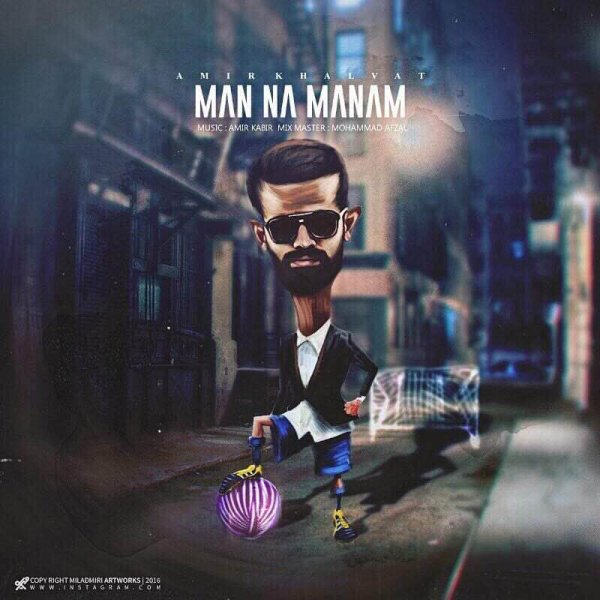 Amir Khalvat - 'Man Na Manam'