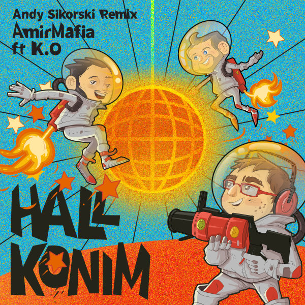 AmirMafia - 'Hall Konim (Ft K.O) (Andy Sikorski Remix)'