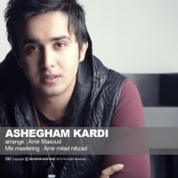 Amir Masoud - 'Ashegham Kardi'