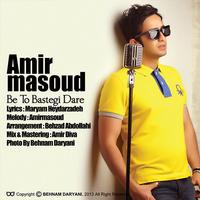Amir Masoud - 'Be To Bastegi Dare'