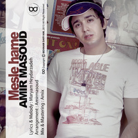 Amir Masoud - 'Mesle Hame'
