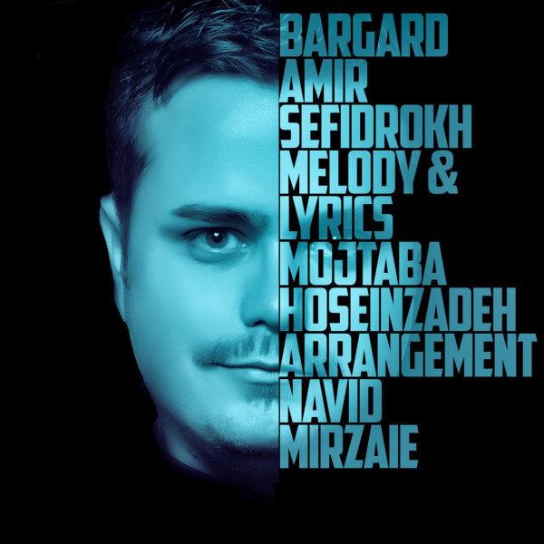 Amir Sefidrokh - Bargard