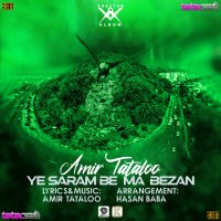 Amir Tataloo - 'Ye Saram Be Ma Bezan'