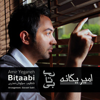 Amir Yeganeh - 'Bitabi'