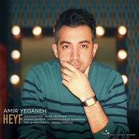 Amir Yeganeh - 'Heyf'