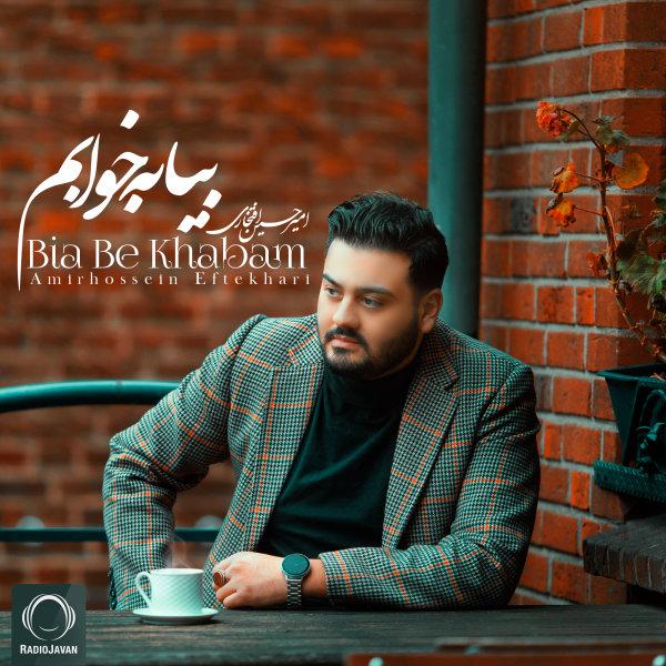 Amirhossein Eftekhari - 'Bia Be Khabam'