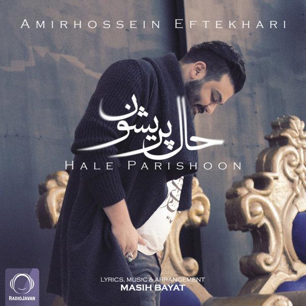 Amirhossein Eftekhari - Hale Parishoon