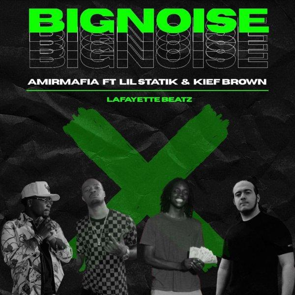 AmirMafia - Big Noise (Ft Lil Statik & Kief Brown)