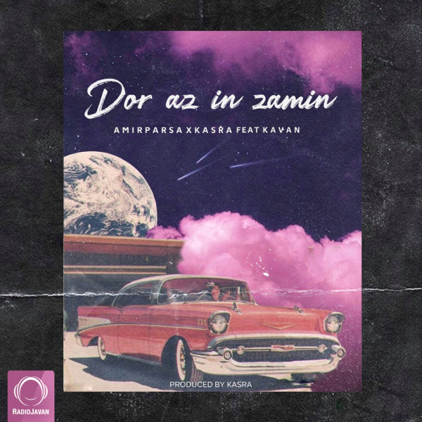 Amirparsa & Kasraw - Dor Az In Zamin (Ft Kavan)